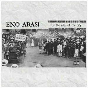 eno-abasi-for-the-sake-of-the-city-mixtape